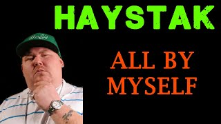 Haystak all by myself