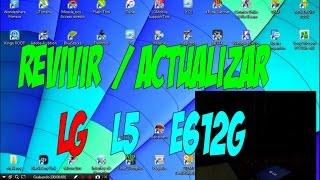 REVIVIR / ACTUALIZAR LG E612G ROM STOCK Jesus RodriguezV791