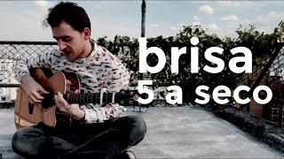"""Video thumbnail of """"5 a seco - brisa - acústico [OFICIAL]"""""""