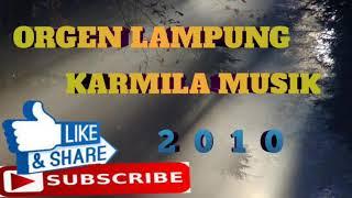 ORGEN LAMPUNG KARMILA MUSIK REMIX 2010