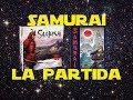 Samurai: Partida as Lo Jugamos