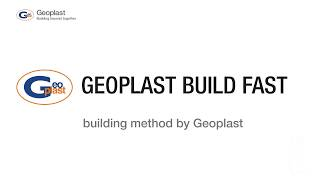 Geoplast Build Fast, building method by Geoplast