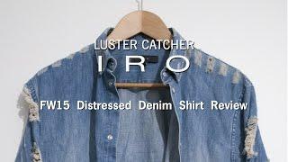 IRO FW15 Distressed Denim Shirt   Review & Sizing  