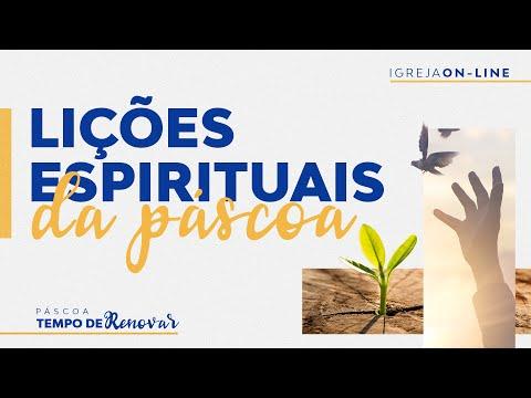 Lições espirituais da Páscoa | Igreja On-line