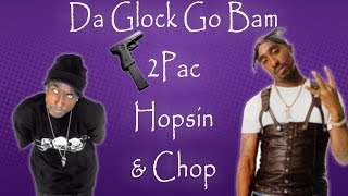 2Pac ft Hopsin - Da Glock Go Bam ▽ {DJ CHOP UP EXCLUSIVE} (with lyrics) HD 2016  [Hard Cord]