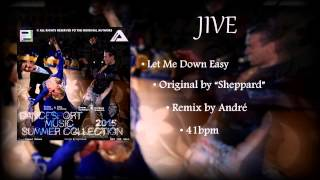 JIVE | Sheppard - Let Me Down Easy (André Remix) - 41bpm. |Pitched Song|