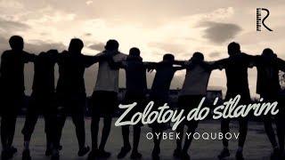 Oybek Yoqubov - Zolotoy do