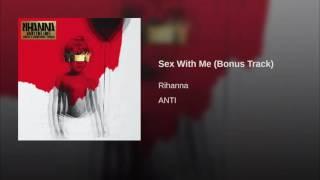 Rihanna   Sex With Me (Bonus Track) (Audio)