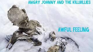 Angry Johnny And The Killbillies-Awful Feeling