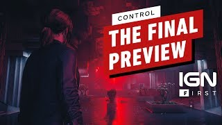Control: The Final Preview - IGN First
