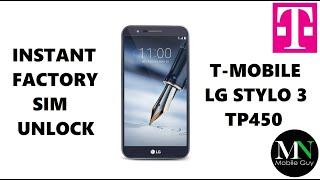 SIM Unlock T-Mobile LG Stylo 3 Plus TP450 - No Device Unlock App Needed!