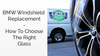 BMW Windshield Replacement: How To Choose The Right Glass