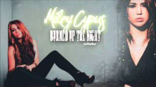 Miley Cyrus- Burned Up The Night (2011) NEW SONG!