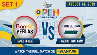 SET 1 | BanKo Perlas Perlas vs. PacificTown-Army | August 14, 2019 (Watch the full game on iWant.ph)