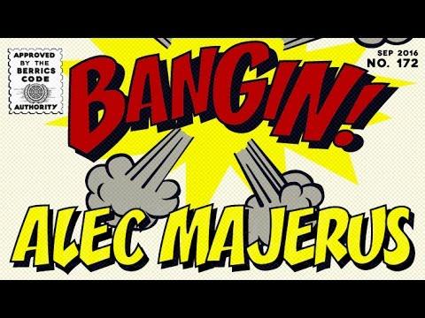 Alec Majerus - Bangin!