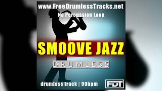 FDT Smoove Jazz - Drumless - NPL (www.FreeDrumlessTracks.net)