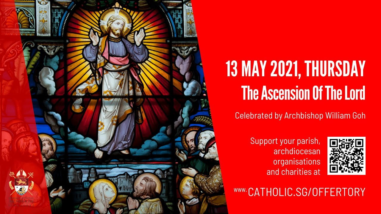 Catholic Singapore Mass 13 May 2021 Today Online - Thursday, The Ascension of the Lord 2021