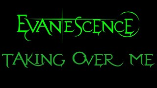 Evanescence   Taking Over Me Lyrics (Fallen)