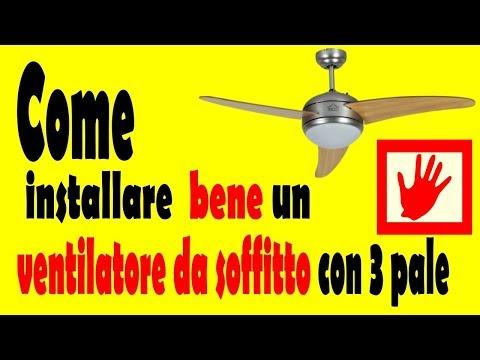 Come installare bene un ventilatore a 3 pale tutorial (ITA - Sub English Español )