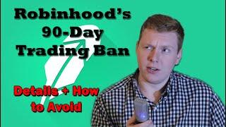 Understanding and Avoiding Robinhood's 90-Day Trade Ban