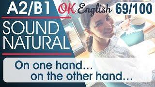 69/100 On one hand ... on the other hand - Одной стороны...с другой 🇺🇸 Разговорный английский язык