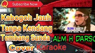 Kabogoh Jauh Tanpa Kendang Karaoke || Tembang Lagu Sunda || Cover Alm H Darso
