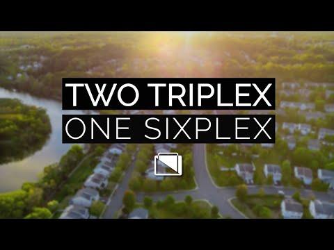 Two Triplex vs One Sixplex