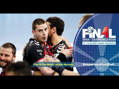 Final 4: Play of the match - Mijajlo Marsenic (Vardar vs Meshkov Brest)