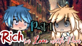 Rich in love with Poor | Part 1 | Gacha Life Mini Movie