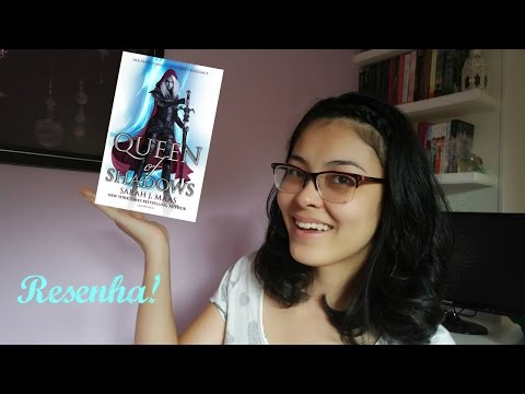 Queen of Shadows - Sarah J. Maas (Trono de Vidro #4) | Resenha