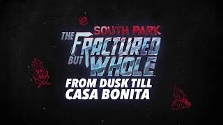 VideoImage1 South Park: The Fractured But Whole - From Dusk Till Casa Bonita
