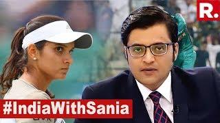 Pak Trolls Hound Sania And Child   The Debate With Arnab Goswami