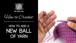 How to Crochet: Adding a New Ball of Yarn