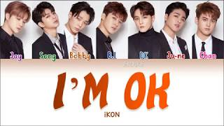 iKON (아이콘) - I'M OK (Color Coded Lyrics Han/Rom/Eng  가사)  Jendukie