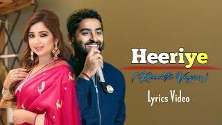 Arijit Singh: Heeriye (Lyrics) | Happy Hardy and Heer | Shreya