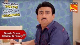 Guests Scare Jethalal & His Family | Taarak Mehta Ka Ooltah Chashmah
