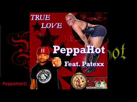 ANG UK PeppaHot - True Love ft Patexx [Promo Video]