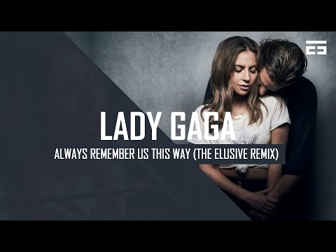 Lady Gaga - Always Remember Us This Way (The Elusive Hardstyle Remix) Preview