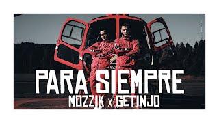 Mozzik X Getinjo   Para Siempre (prod. By Miksu & Macloud & Rzon)