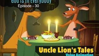 God is in Everybody || Uncle Lion's Tales - Part 30 || Value