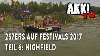 Akk! TV 257ers Auf Festivals 2017 Teil 6 (Highfield)