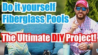 Do it Yourself Fiberglass Pools: The Ultimate DIY Project!
