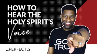 How to PERFECTLY Hear the Voice of the Holy Spirit