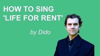 How to Sing 'Life for Rent' by Dido