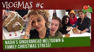 VLOGMAS (2018) #6 - Nadia's GINGERBREAD MELTDOWN & FAMILY CHRISTMAS STRESS!