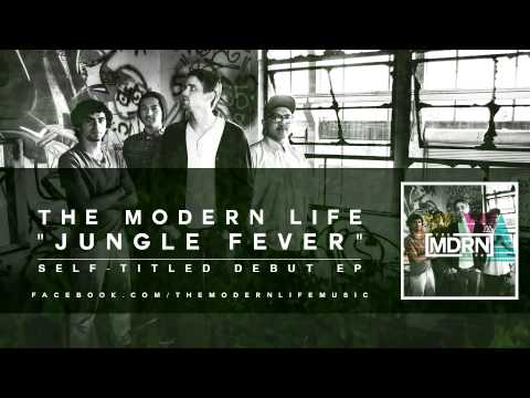 """""""Jungle Fever"""" by The Modern Life (Audio)"""