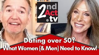 Dating over 50: Starting a New Relationship? What All Women (and Men) Need to Know to Get it Right!
