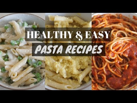 Video HEALTHY & EASY PASTA RECIPES//OIL FREE & VEGAN