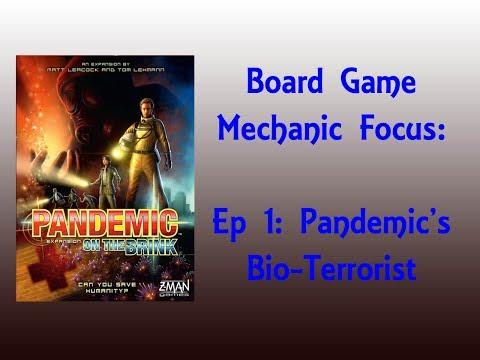 Board Game Mechanics - Pandemic's Bioterrorist