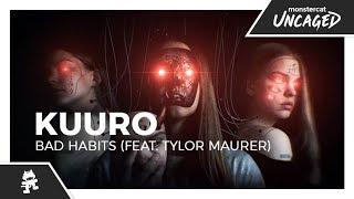 KUURO - Bad Habits (feat. Tylor Maurer) [Monstercat Lyric Video]